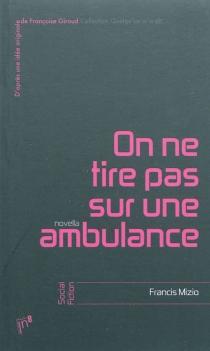 On ne tire pas sur une ambulance - FrancisMizio