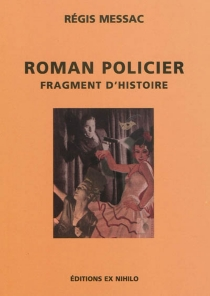 Roman policier, fragment d'histoire : critique littéraire - RégisMessac