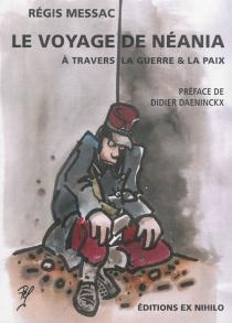Le voyage de Néania à travers la guerre et la paix - RégisMessac