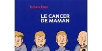 Le cancer de maman - BrianFies