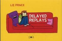 Delayed replays - Liz Prince