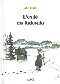 L'exilé du Kalevala - VilleRanta
