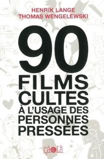 90 films cultes à l'usage des personnes pressées - HenrikLange