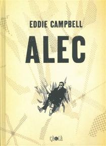 Alec : l'intégrale - EddieCampbell