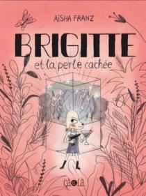 Brigitte et la perle cachée - AishaFranz