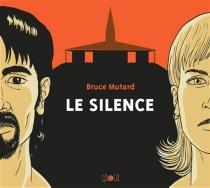 Le silence - BruceMutard
