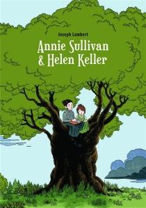 Annie Sullivan et Helen Keller - JosephLambert