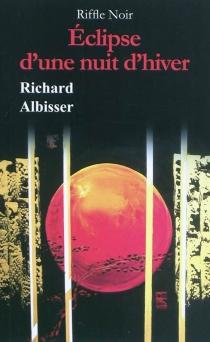 Eclipse d'une nuit d'hiver - RichardAlbisser