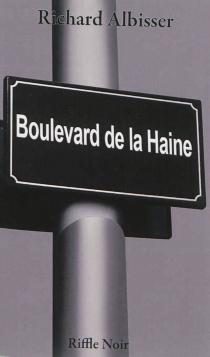 Boulevard de la haine - RichardAlbisser