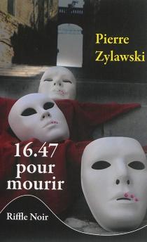16.47 pour mourir - PierreZylawski