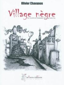 Village nègre : les sourds ne s'entendent bien qu'entre eux - OlivierChavanon