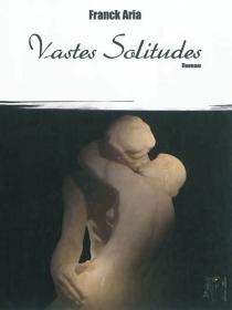 Vastes solitudes - FranckAria
