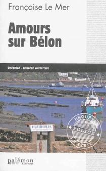 Amours sur Bélon - FrançoiseLe Mer