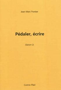Pédaler, écrire - Jean-MarcPontier