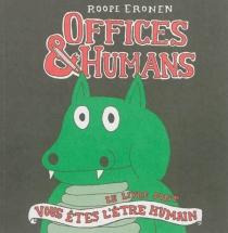 Offices et humans : le livre dont vous êtes l'être humain - RoopeEronen