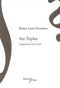 Aes triplex| Suivi de El Dorado - Robert LouisStevenson