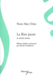 Le rire jaune et autres textes - PierreMac Orlan