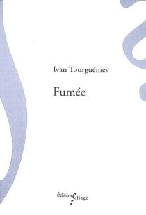 Fumée - Ivan SergueïevitchTourguéniev