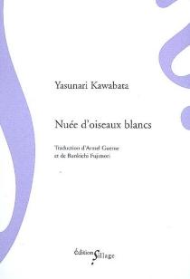 Nuée d'oiseaux blancs - YasunariKawabata