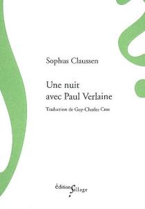 Une nuit avec Paul Verlaine - SophusClaussen