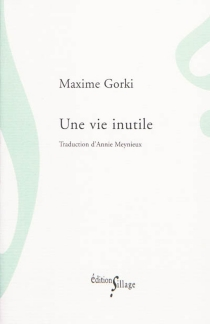 Une vie inutile - MaximeGorki