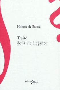 Traité de la vie élégante - Honoré deBalzac