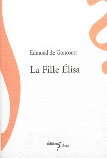La fille Elisa - Edmond deGoncourt