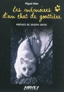 Les mémoires d'un chat de gouttière - MiguelHaler