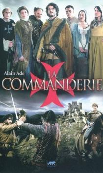 La Commanderie : l'héritière du Temple - AlainAde