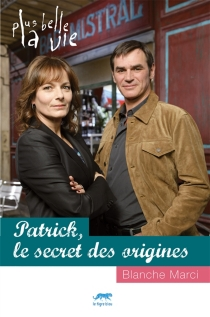 Patrick, le secret des origines - Blanche Marci