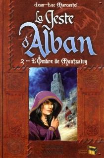 La geste d'Alban - Jean-LucMarcastel