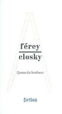 Férey, Closky : queue du bonheur - CarylFérey