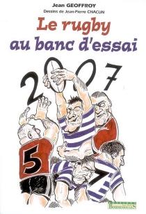 Le rugby au banc d'essai - Jean-PierreChacun