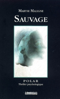 Sauvage - MaryseMaligne