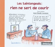 Les Saintongeais : rien ne sert de courir - Jean-ClaudeLucazeau