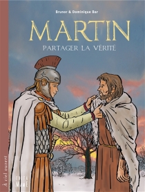 Martin : partager la vérité - DominiqueBar