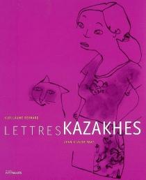 Lettres kazakhes - GuillaumeReynard