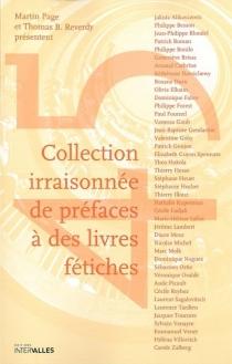 Collection irraisonnée de préfaces à des livres fétiches -