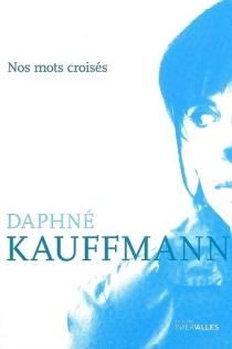 Nos mots croisés - DaphnéKauffmann