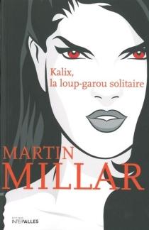 Kalix, la loup-garou solitaire - MartinMillar
