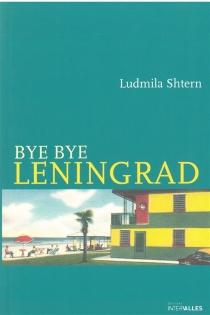 Bye bye Leningrad - LudmilaShtern