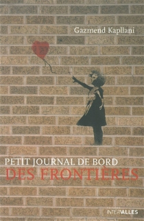 Petit journal de bord des frontières - GazmendKapllani