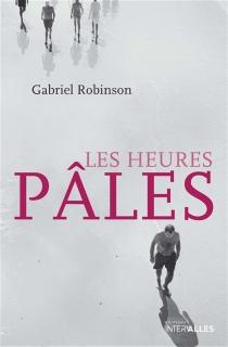Les heures pâles - GabrielRobinson