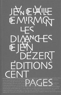 Les dimanches de Jean Dézert - Jean deLa Ville de Mirmont