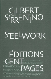 Steelwork - GilbertSorrentino