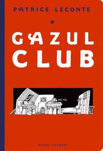 Gazul club - PatriceLeconte