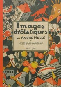 Images drôlatiques  Le petit monde d'André Hellé - AndréHellé