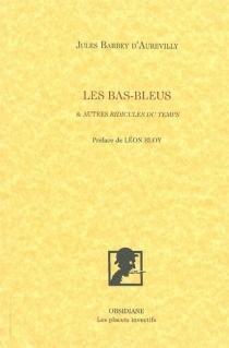 Les bas-bleus : et autres Ridicules du temps - JulesBarbey d'Aurevilly