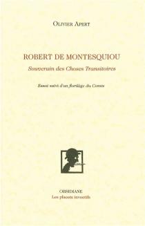 Robert de Montesquiou : souverain des choses transitoires : essai - OlivierApert