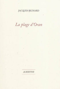 La plage d'Oran - Jacques Richard